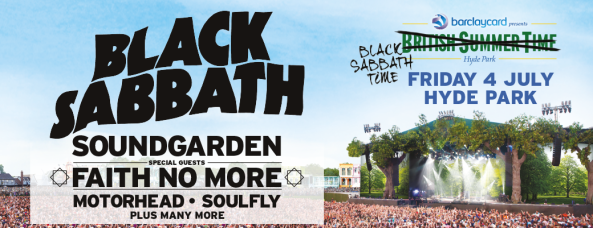 BLACK SABBATH ARE TAKING OVER HYDE PARK ON 4TH JULY, JOINED BY SOUNDGARDEN AND SPECIAL GUESTS FAITH NO MORE.