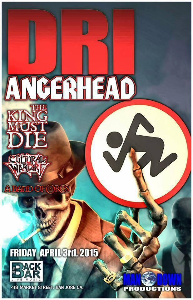 Cultural Warfare To Support DRI in San Jose, California with A Band Of Orcs, The King Must Die and Angerhead
