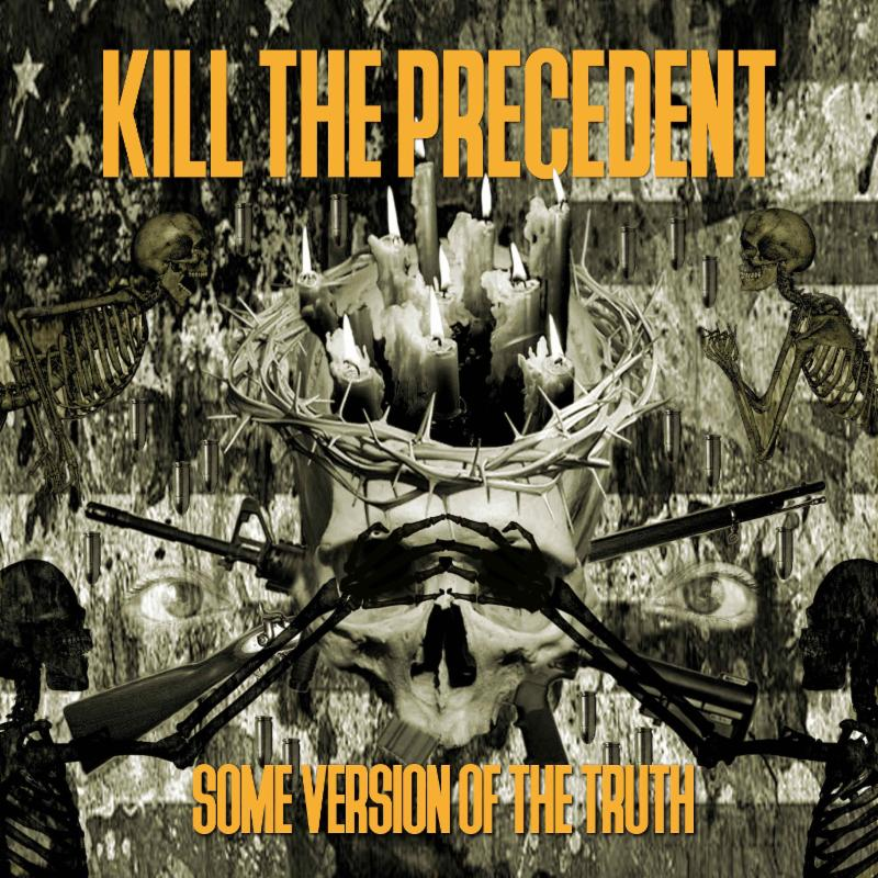 """Kill The Precedent to Release """"Some Version Of TheTruth"""""""