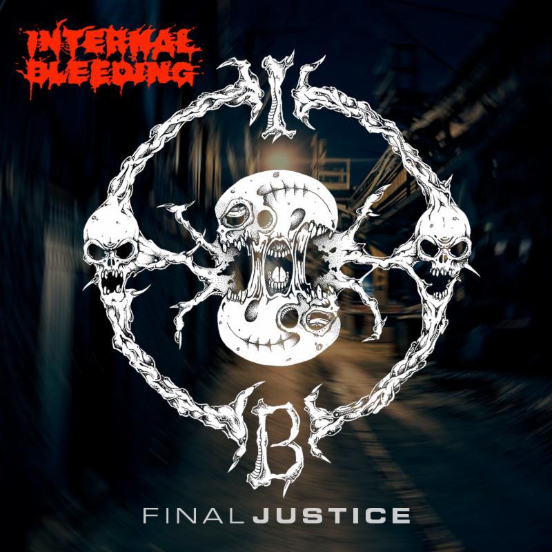 "Internal Bleeding To Unleash ""Final Justice"" Digital Single Via Unique LeaderRecords"