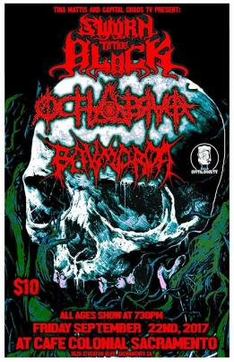 Sworn To The Black with Octtobraa and Bavmorda..September 22...Cafe Colonial - Sacramento