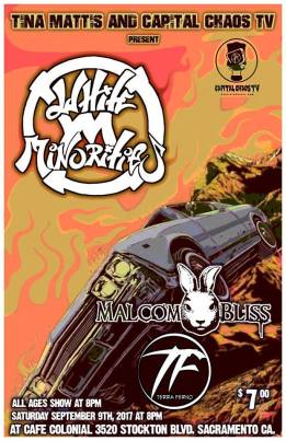 White Minorities, MALCOM BLISS & Terra Ferno Saturday, Sept. 9th at Cafe Colonial ALL AGES