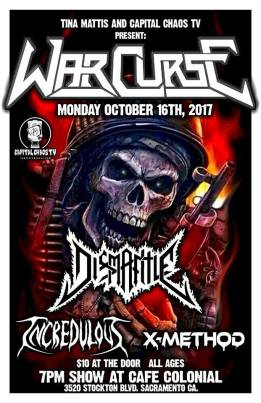 OCT 16 War Curse, Dismantle, Incredulous and X-Method Cafe Colonial 3520 Stockton Blvd, Sacramento, California 95820