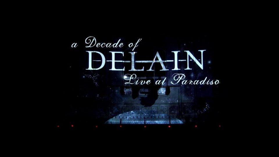 """Delain Release """"A Decade Of Delain – Live At Paradiso""""Out On NapalmRecords!"""